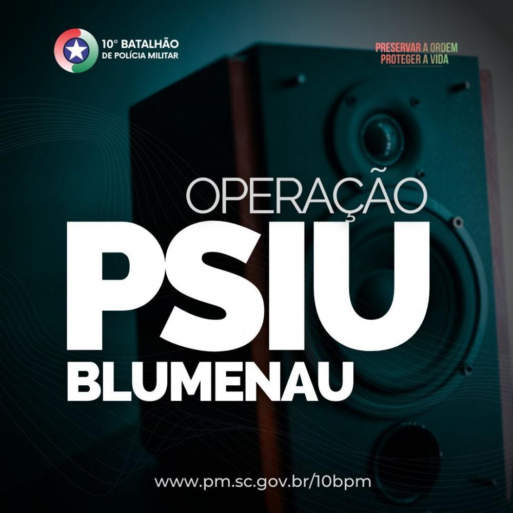 Operação PSIU completa 01 (um) mês em Blumenau