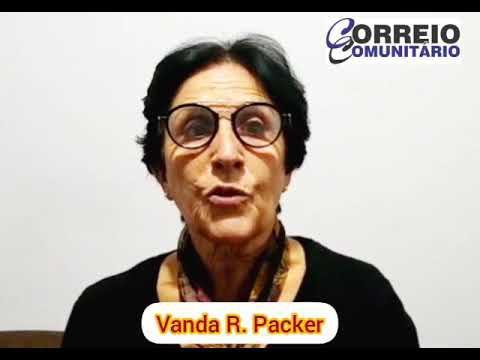 O recado de hoje é de uma das administradoras do Jornal Correio Comunitário, Vanda Packer.